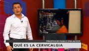 ¿Qué es la cervicalgia?